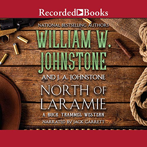 North of Laramie Audiobook By William W. Johnstone, J. A. Johnstone cover art