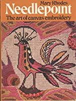 Needlepoint: The art of canvas embroidery 0706403630 Book Cover