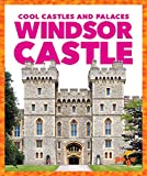 Windsor Castle (Cool Castles and Palaces)