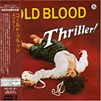Thriller by Cold Blood (2006-09-25)