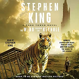The Wind Through the Keyhole     The Dark Tower              By:                                                                                                                                 Stephen King                               Narrated by:                                                                                                                                 Stephen King                      Length: 10 hrs and 26 mins     6,256 ratings     Overall 4.4