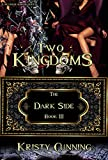 Two Kingdoms (The Dark Side Book 3) (English Edition)