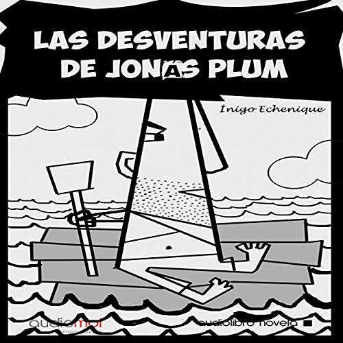 Las desventuras de Jonás Plum [The Misadventures of John Plum] audiobook cover art