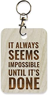 Andaz Press Laser Engraved Motivational Wood Keychain with Gift Bag, It Always Seems Impossible Until It's Done, Nelson Mandela, 1-Pack, Inspirational Office Teacher Graduation Birthday Gift Ideas