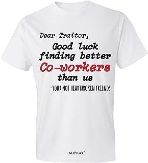 Osborna Arrt Dear Traitor Good Luck Finding Better Coworkers Than Us T-Shirt,Gift