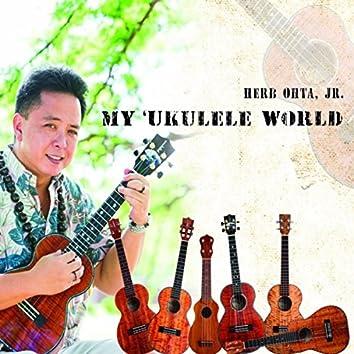 My 'Ukulele World