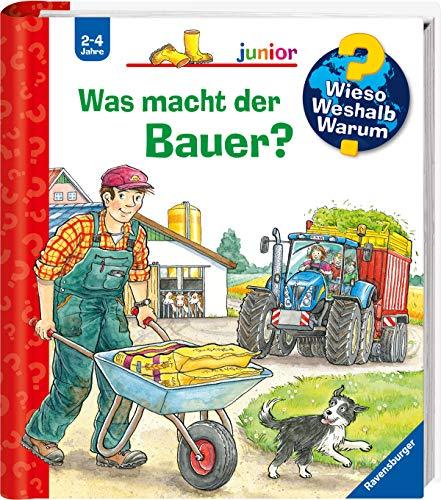 Was macht der Bauer? (Wieso? Weshalb? Warum? junior, Band 62)
