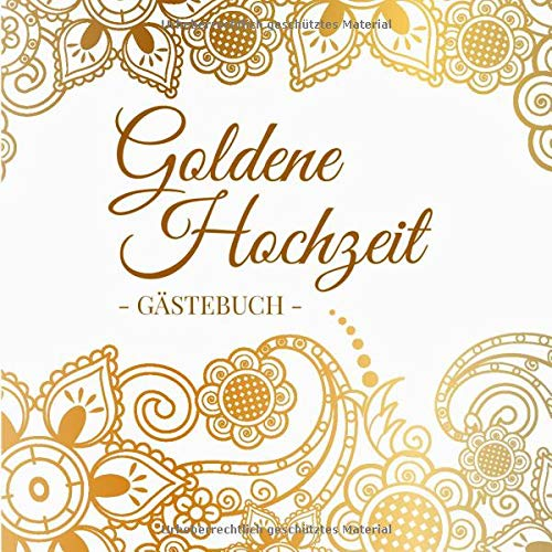 Goldene Hochzeit Gästebuch: Blanko Gästebuch / Eintragebuch für viele Glückwünsche und...