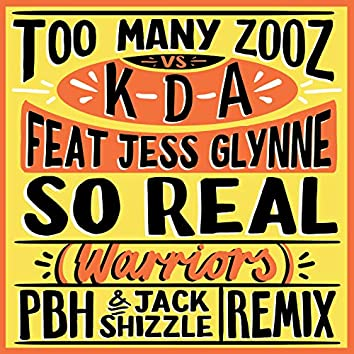 So Real (Warriors) (PBH & Jack Shizzle Remix)
