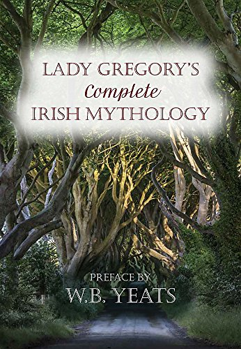 Lady Gregory's Complete Irish Mythology