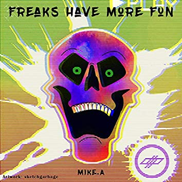 Freaks Have More Fun