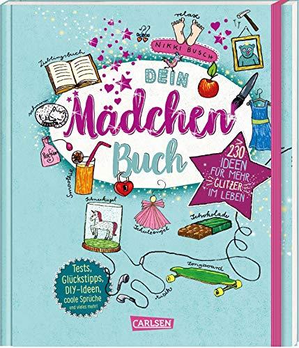 Dein Mädchenbuch: über 230 Ideen für mehr Glitzer im Leben: Tests, Tipps, Achtsamkeitsübungen, DIY-Ideen, coole Sprüche und vieles mehr