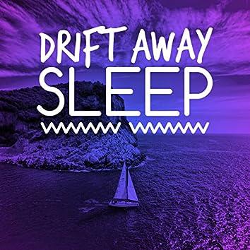 Drift Away Sleep