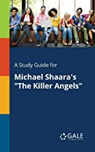 "A Study Guide for Michael Shaara's ""The Killer Angels"""