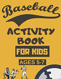 Baseball Activity Book For Kids Ages 5-7: Fun Baseball Activities For Kids Featuring Baseball Word Search, Maze And Work Scramble