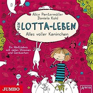 Mein Lotta-Leben: Alles voller Kaninchen                   Autor:                                                                                                                                 Alice Pantermüller                               Sprecher:                                                                                                                                 Katinka Kultscher,                                                                                        Robert Missler,                                                                                        Dagmar Dreke                      Spieldauer: 1 Std. und 9 Min.     53 Bewertungen     Gesamt 4,3