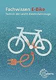 Fachwissen E-Bike: Technik der Leicht-Elektrofahrzeuge - Michael Gressmann