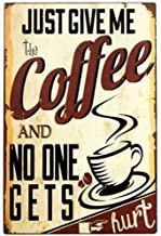 Just Give Me Coffee and No One Gets Hurt Funny Humorous Metal Tin Sign Home Wall Decor
