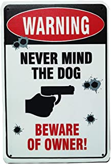 SIGNT Warning Never Mind The Dog Beware of Owner Guns Sign Art Decor Tin Safety Signs Reto Vintage Metal Tin Sign Christmas Gifts Signs 8 X 12Inch