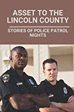 Asset To The Lincoln County: Stories Of Police Patrol Nights: Rick Lamon And Lincoln County