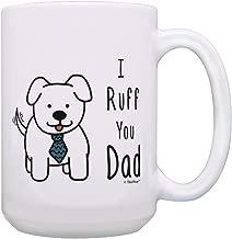 Large Dog Dad Mug I Ruff You Dad Mug Dog Dad Coffee Cup Dog Gifts for Men Dog Lovers Gifts Gift 15-oz Coffee Mug Tea Cup 15 oz Dog Dad