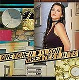 Songtexte von Gretchen Wilson - Greatest Hits