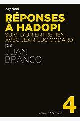 Réponses à Hadopi: Suivi d'un entretien avec Jean-Luc Godard (Actualité critique t. 4) Format Kindle