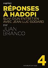 Réponses à Hadopi: Suivi d'un entretien avec Jean-Luc Godard (Actualité critique t. 4)