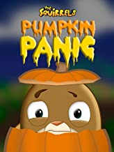 The Squirrels: Pumpkin Panic