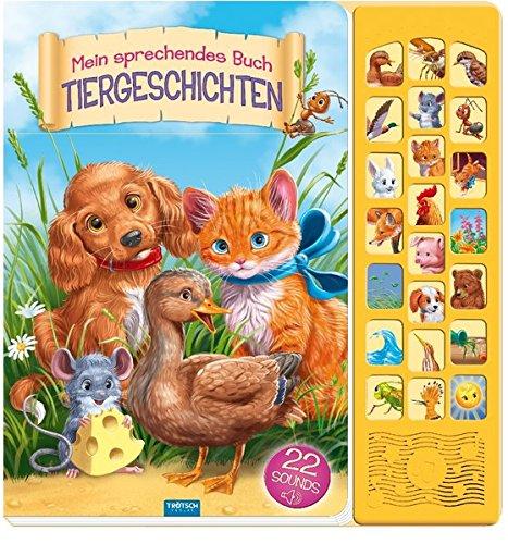 Trötsch Mein sprechendes Buch Tiergeschichten: Beschäftigungsbuch Soundbuch Liederbuch Geräuschebuch (Soundbücher)