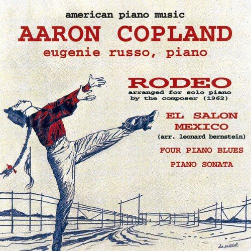 Aaron Copland: American Piano Music - El Salon Mexico / Four Piano Blues / Piano Sonata / Rodeo