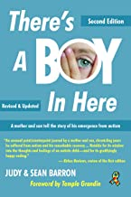 There's A Boy In Here, Revised Edition: A other and son tell the story of his emergence from the bonds of autism