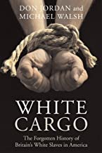 White Cargo: The Forgotten History of Britain's White Slaves in America PDF