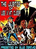 The Justice of Lee Van Cleef presented by the Blue Mermaid