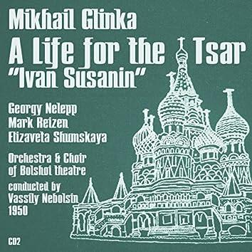 "Mikhail Glinka: A Life for the Tsar ""Ivan Susanin"" (1950), Volume 2"