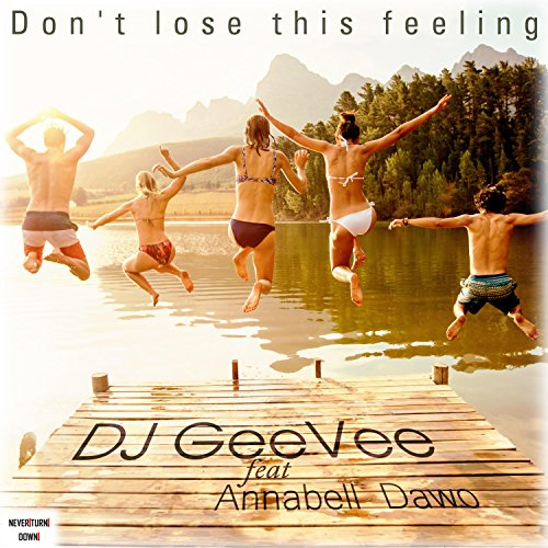 Don't Lose This Feeling (feat. Annabell Dawo)