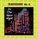 Electronica Vol. 6: In The Neon Night