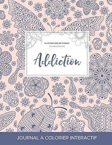 Journal de Coloration Adulte: Addiction (Illustrations Mythiques, Coccinelle) (French Edition)