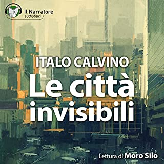 Le città invisibili                   By:                                                                                                                                 Italo Calvino                               Narrated by:                                                                                                                                 Moro Silo                      Length: 1 hr and 4 mins     4 ratings     Overall 2.0