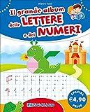 Il grande album delle lettere e dei numeri...