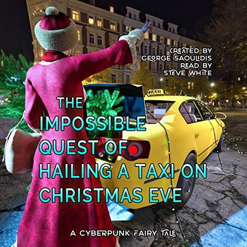 The Impossible Quest of Hailing a Taxi on Christmas Eve Audiobook By George Saoulidis cover art