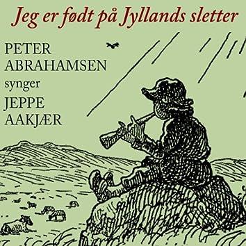 Jeg Er Født På Jyllands Sletter - Peter Abrahamsen Synger Jeppe Aakjær