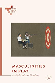 Masculinities in Play (Palgrave Games in Context)