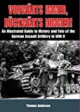 Vorwärts immer - Rückwärts nimmer! Volume 1: An Illustrated Guide to the History and Fate of the German Assault Artillery in WW II (Early Years (History Facts))