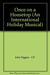 Once on a Housetop (An International Holiday Musical)