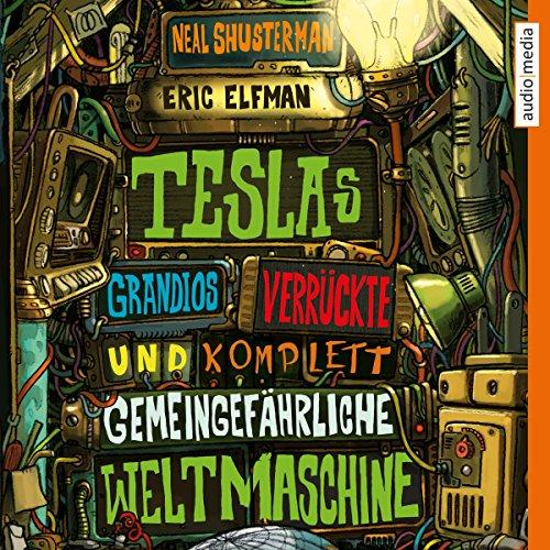 Teslas grandios verrückte und komplett gemeingefährliche Weltmaschine                   De :                                                                                                                                 Neal Shusterman,                                                                                        Eric Elfman                               Lu par :                                                                                                                                 Tim Schwarzmaier                      Durée : 13 h et 4 min     Pas de notations     Global 0,0