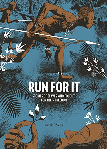 Run For It: Stories of Slaves Who Fought for Their Freedom (English Edition)