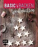 Basic Backen – Weihnachten: Grundlagen & Rezepte für Plätzchen, Kuchen und Co.