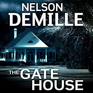 The Gate House                   By:                                                                                                                                 Nelson DeMille                               Narrated by:                                                                                                                                 Jeff Harding                      Length: 23 hrs and 54 mins     48 ratings     Overall 4.1