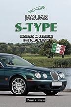 JAGUAR S-TYPE: REGISTRO DI RESTAURE E MANUTENZIONE (Edizioni italiane) (Italian Edition)